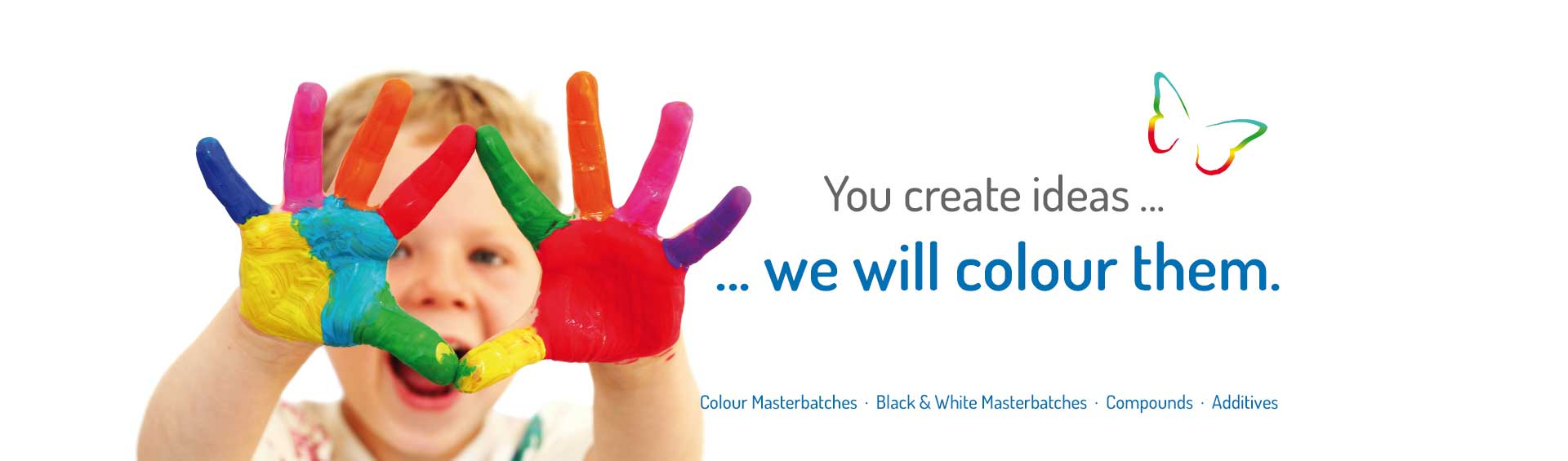 You create ideas ... we will colour them.